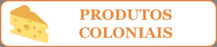 Produtos Coloniais em Piraquara