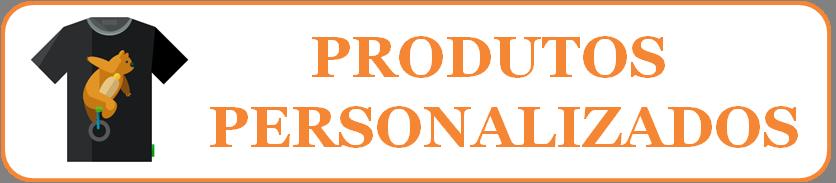 Produtos personalizados em Piraquara
