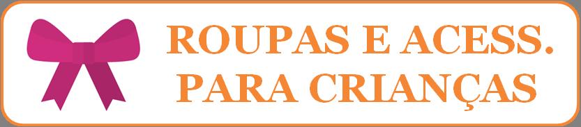 Roupas e Acessórios para Crianças em Piraquara